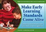 img - for Making Early Learning Standards Come Alive: Connecting Your Practice and Curriculum to State Standards by Gronlund Gaye Redleaf Press (2006-08-01) Paperback book / textbook / text book
