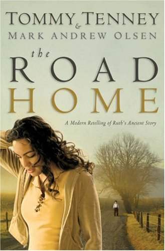 Road Home, The, Tommy Tenney, Mark Andrew Olsen