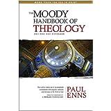 The Moody Handbook of Theology ~ Paul P. Enns