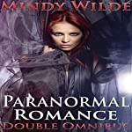 Paranormal Romance Double Omnibus | Mindy Wilde