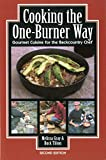 Cooking the One Burner Way: Gourmet Cuisine for the Backcountry Chef, 2nd Edition