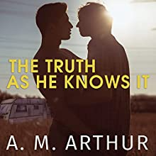 The Truth as He Knows It: Perspectives, Book 1 Audiobook by A. M. Arthur Narrated by Guy Locke