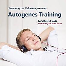 Autogenes Training: Anleitung zur Tiefenentspannung Hörbuch von Henrik Brandt Gesprochen von: Henrik Brandt