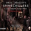 Doug Bradley's Spinechillers, Volume 11: Classic Horror Short Stories (       UNABRIDGED) by Edgar Allan Poe, Ambrose Bierce, H. P. Lovecraft, Arthur Conan Doyle, Walter de la Mare Narrated by Doug Bradley, Jeffery Combs