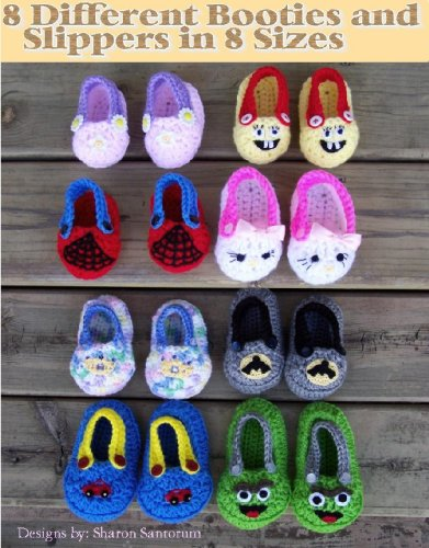 Eight Different Slippers and Booties in Eight Different Sizes Crochet Pattern