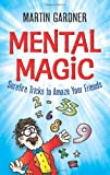img - for Mental Magic: Surefire Tricks to Amaze Your Friends (Dover Children's Activity Books) book / textbook / text book