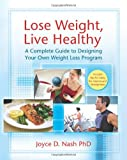 img - for Lose Weight, Live Healthy: A Complete Guide to Designing Your Own Weight Loss Program book / textbook / text book