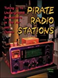 img - for By Andrew Yoder Pirate Radio Stations: Tuning in to Underground Broadcasts in the Air and Online (1st Frist Edition) [Paperback] book / textbook / text book
