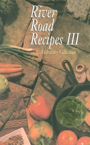 River Road Recipes III A Healthy Collection096132872X