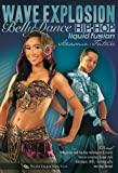 Wave Explosion: Bellydance Hip-Hop Liquid Fusion [DVD] [Import]