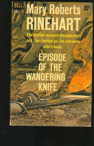 Episode of the Wandering Knife, Mary Roberts Rinehart