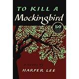To Kill a Mockingbird: 50th Anniversary Edition ~ Harper Lee