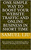 One Simple Way to boost your website traffic and online business in short time: Most Suitable For Small/Medium/Micro Business, Amazing and Cost-Effective