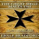 The Great Siege: Malta 1565 | Ernle Bradford