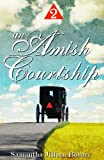 An Amish Courtship (VOLUME 2)