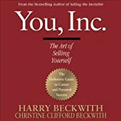 You, Inc.: The Art of Selling Yourself | [Harry Beckwith, Christine Clifford Beckwith]