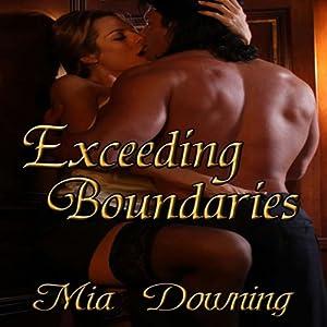 Exceeding Boundaries | [Mia Downing]