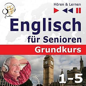 Englisch für Senioren - Grundkurs 1- 5 (Hören & Lernen) Hörbuch