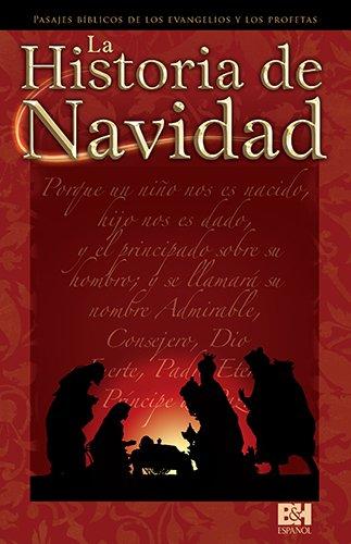 La Historia de Navidad: Pasajes b blicos de los evangelios y los profetas (Colecci n Temas de Fe) (Spanish Edition)