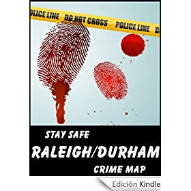 Stay Safe Crime Map of Raleigh & Durham (English Edition)