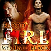 Blood and Fire: Blood & Fire, Book 1 | [Mychael Black]