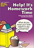 Help! It's Homework Time: Improving Your Child's Homework Habits (Lee Canter's Effective Parenting Books) (0939007754) by Canter, Lee