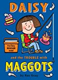 Kes Gray Daisy and the Trouble with Maggots (Daisy Fiction)