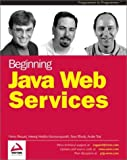 Beginning Java Web Services (1861007531) by Henry Bequet