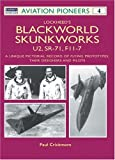img - for Lockheed's Blackworld Skunk Works: The U2, SR-71 and F-117 (Osprey Aviation Pioneers 4) book / textbook / text book