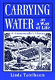 Carrying Water as a Way of Life: A Homesteader's History
