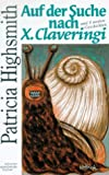 echange, troc Patricia Highsmith - Auf der Suche nach X. Claveringi: Erzählungen (Livre en allemand)