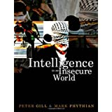 Intelligence in an Insecure Worlddi Peter Gill