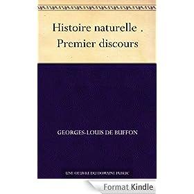 Histoire naturelle . Premier discours