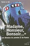 echange, troc Patrick Le Bel - Madame, Monsieur, Bonsoir... : Les dessous du premier JT de France