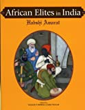 African Elites in India: Habshi Amarat