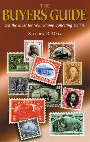 The Buyers Guide: Get the Most for Your Stamp Collecting Dollar!