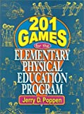 201 Games for the Elementary Physical Education Program [Paperback]