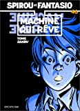 Spirou et Fantasio, tome 46 : La Machine qui r�ve