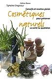 Image of Cosmétiques naturels : Conseils et recettes plaisir pour préserver sa santé au quotidien