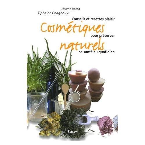 Cosmétiques naturels : Conseils et recettes plaisir pour préserver sa santé au quotidien de Hélène Baron et Tiphaine Chagnoux dans Lecture 51KG7JT5G7L._SS500_