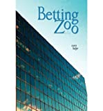 img - for [ [ [ Betting Zoo. [ BETTING ZOO. ] By Hope, Cory ( Author )Mar-08-2012 Paperback book / textbook / text book