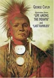 "Episodes from ""Life Among the Indians"" and ""Last Rambles"" (0486299341) by Catlin, George"