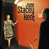 Dreamer in Concert Stacey Kent