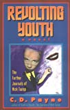 Revolting Youth: The Further Journals of Nick Twisp (1882647157) by Payne, C. D.