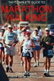 The Complete Guide to Marathon Walking