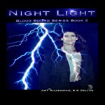 Night Light: Blood Bound, Book 2 (       UNABRIDGED) by Amy Blankenship, R. K. Melton Narrated by K. B. Stanford