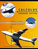 Calculus: A Modern Approach, Premiere Edition (007230474X) by Smith, Robert T.