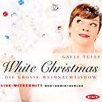 White Christmas: Die große Weihnachtsshow | Gayle Tufts