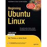 Beginning Ubuntu Linux, Third Edition: From Novice to Professional (Books for Professionals by Professionals)by Keir Thomas