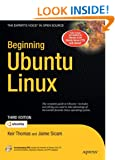 Beginning Ubuntu Linux, Third Edition: From Novice to Professional (Books for Professionals by Professionals)